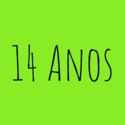 + 14 Anos