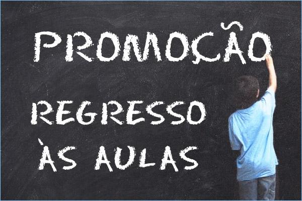 PROMOÇÃO REGRESSO ÀS AULAS