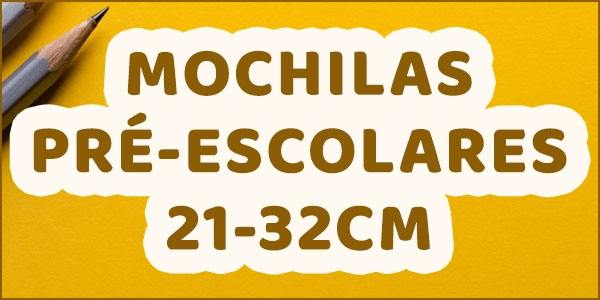 Mochilas Pré-Escolar 21-32 cm